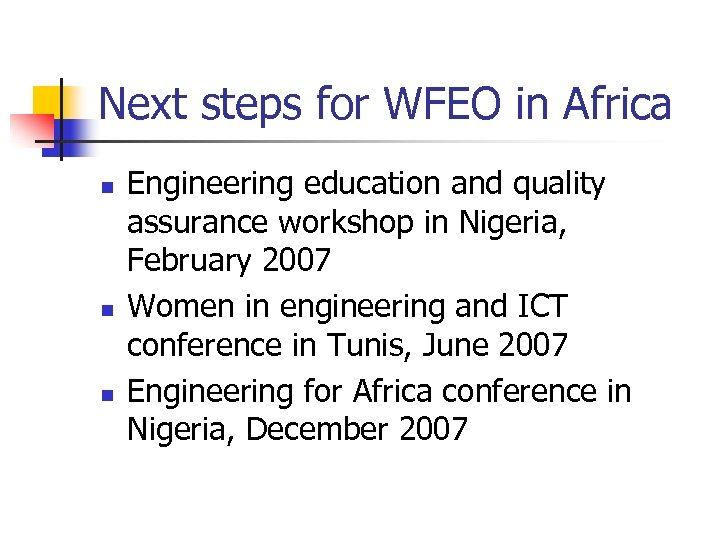 Next steps for WFEO in Africa n n n Engineering education and quality assurance