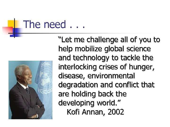 """The need. . . """"Let me challenge all of you to help mobilize global"""