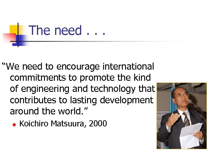 """The need. . . """"We need to encourage international commitments to promote the kind"""