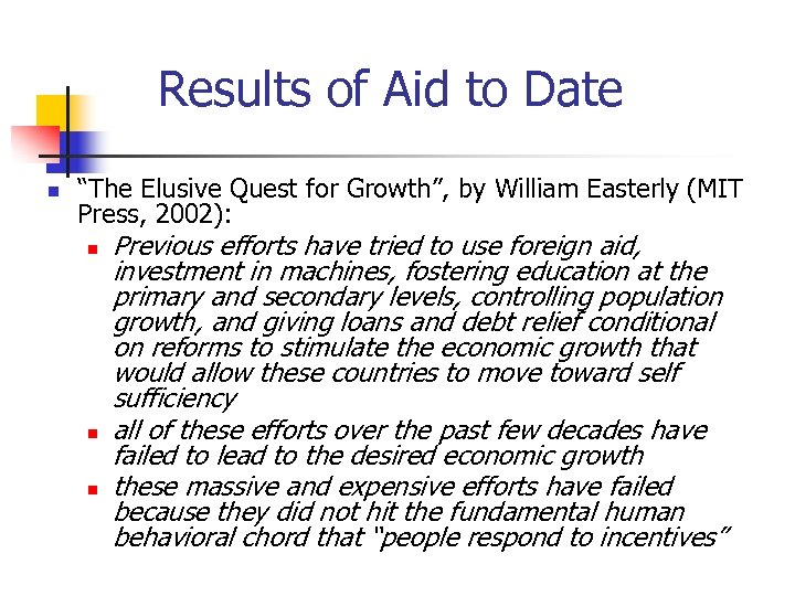 """Results of Aid to Date n """"The Elusive Quest for Growth"""", by William Easterly"""