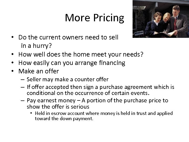 More Pricing • Do the current owners need to sell in a hurry? •