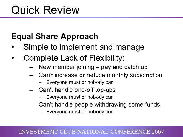 Quick Review Equal Share Approach • Simple to implement and manage • Complete Lack