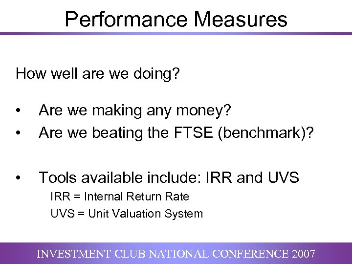 Performance Measures How well are we doing? • • Are we making any money?