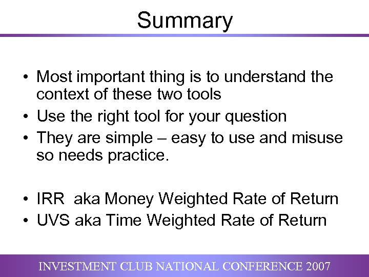 Summary • Most important thing is to understand the context of these two tools