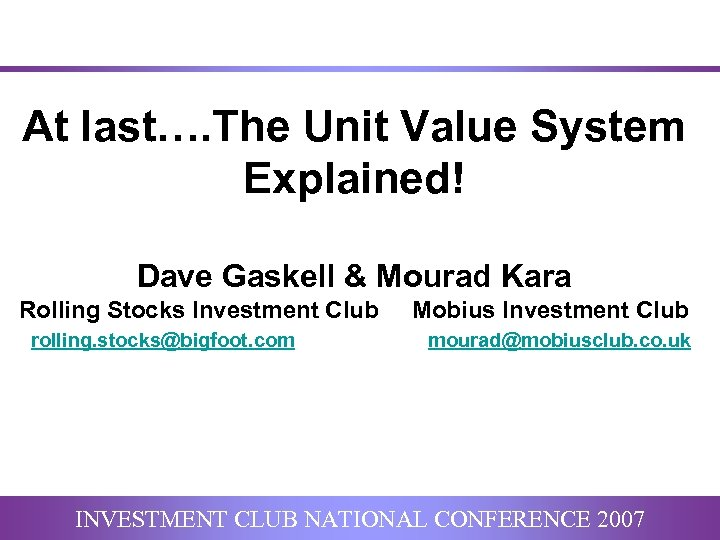 At last…. The Unit Value System Explained! Dave Gaskell & Mourad Kara Rolling Stocks