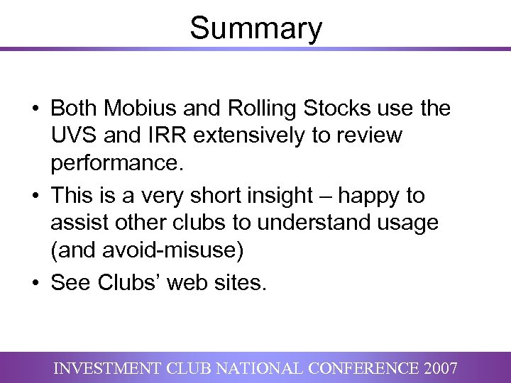 Summary • Both Mobius and Rolling Stocks use the UVS and IRR extensively to