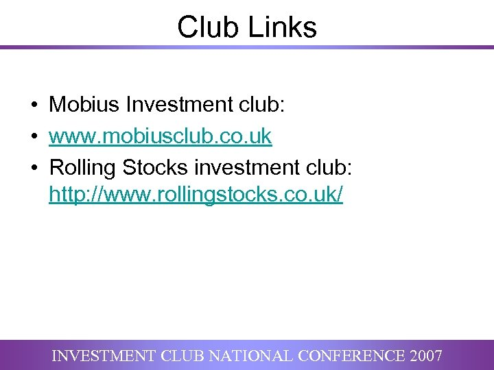 Club Links • Mobius Investment club: • www. mobiusclub. co. uk • Rolling Stocks