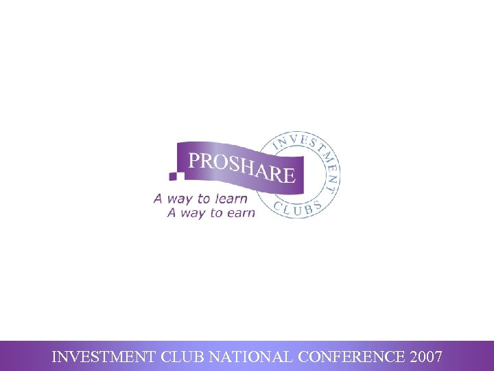 INVESTMENT CLUB NATIONAL CONFERENCE 2007