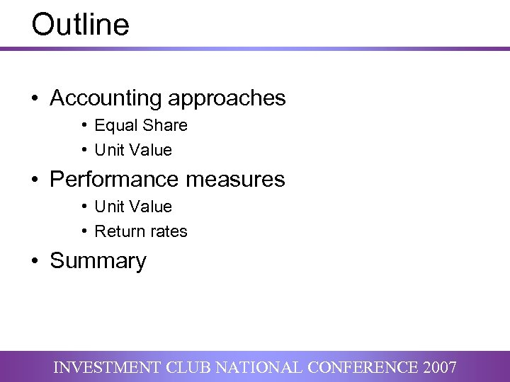 Outline • Accounting approaches • Equal Share • Unit Value • Performance measures •