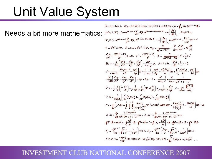 Unit Value System Needs a bit more mathematics: INVESTMENT CLUB NATIONAL CONFERENCE 2007