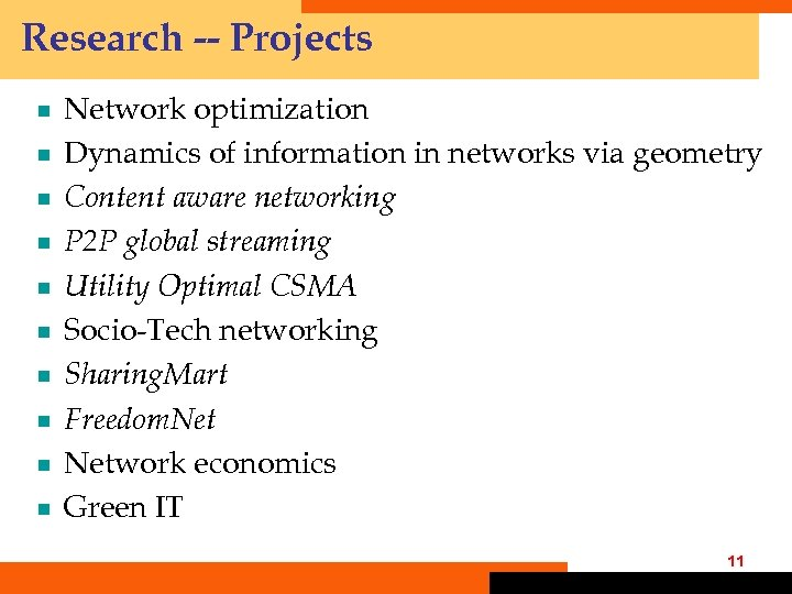 Research -- Projects ¾ ¾ ¾ ¾ ¾ Network optimization Dynamics of information in