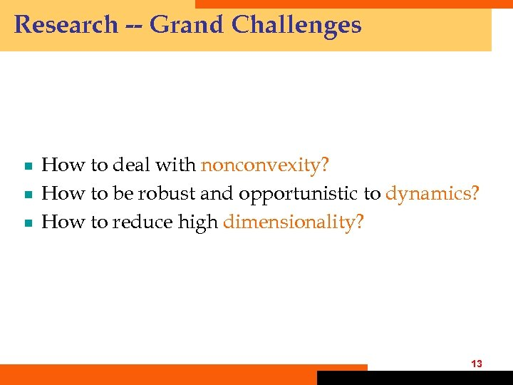 Research -- Grand Challenges ¾ ¾ ¾ How to deal with nonconvexity? How to