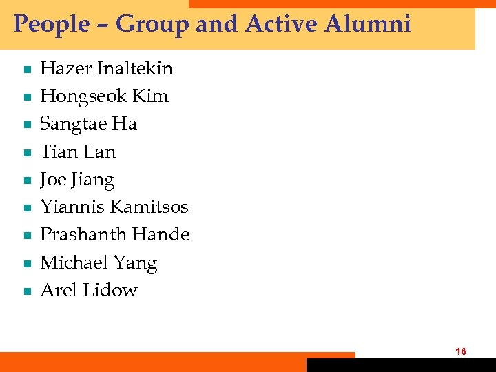 People – Group and Active Alumni ¾ ¾ ¾ ¾ ¾ Hazer Inaltekin Hongseok