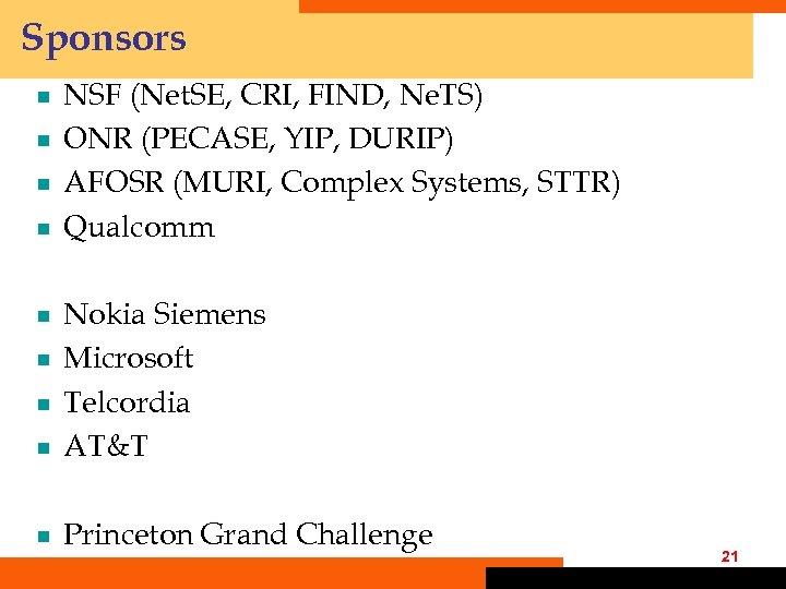 Sponsors ¾ ¾ NSF (Net. SE, CRI, FIND, Ne. TS) ONR (PECASE, YIP, DURIP)