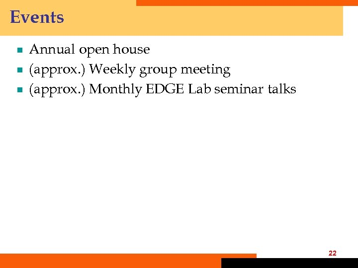 Events ¾ ¾ ¾ Annual open house (approx. ) Weekly group meeting (approx. )