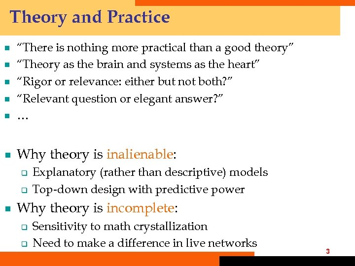 """Theory and Practice ¾ """"There is nothing more practical than a good theory"""" """"Theory"""