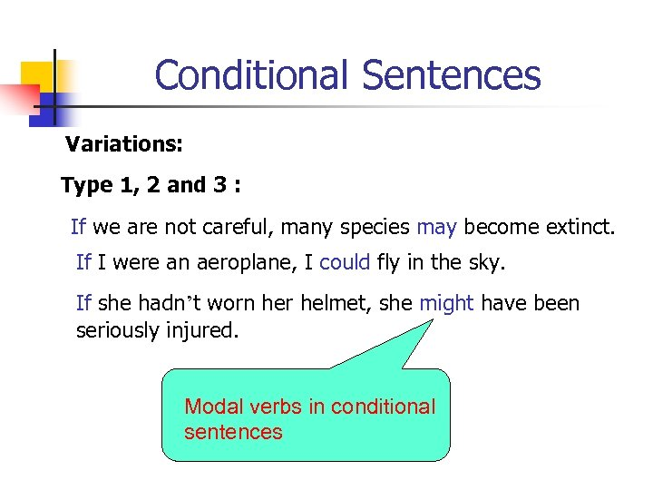 Conditional Sentences Variations: Type 1, 2 and 3 : If we are not careful,