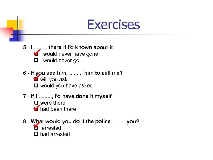 Exercises 5 - I. . there if I'd known about it q would never