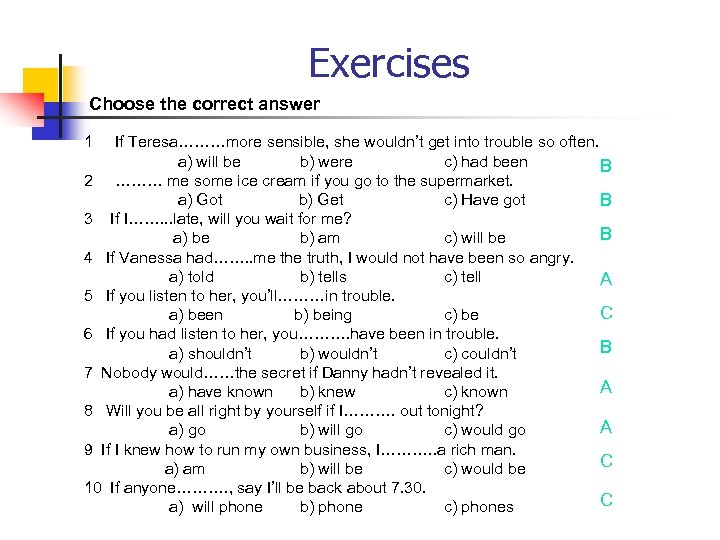 Exercises Choose the correct answer 1 If Teresa………more sensible, she wouldn't get into trouble