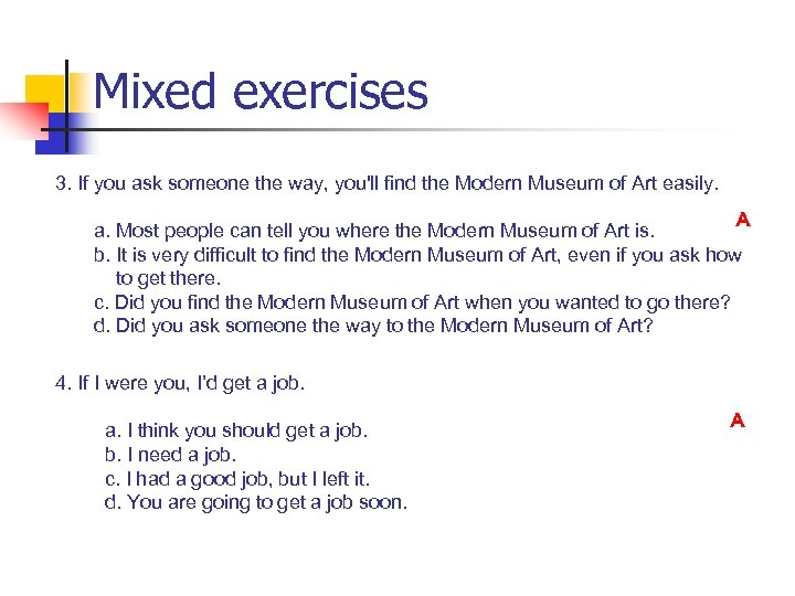 Mixed exercises 3. If you ask someone the way, you'll find the Modern Museum
