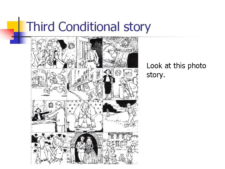Third Conditional story Look at this photo story.