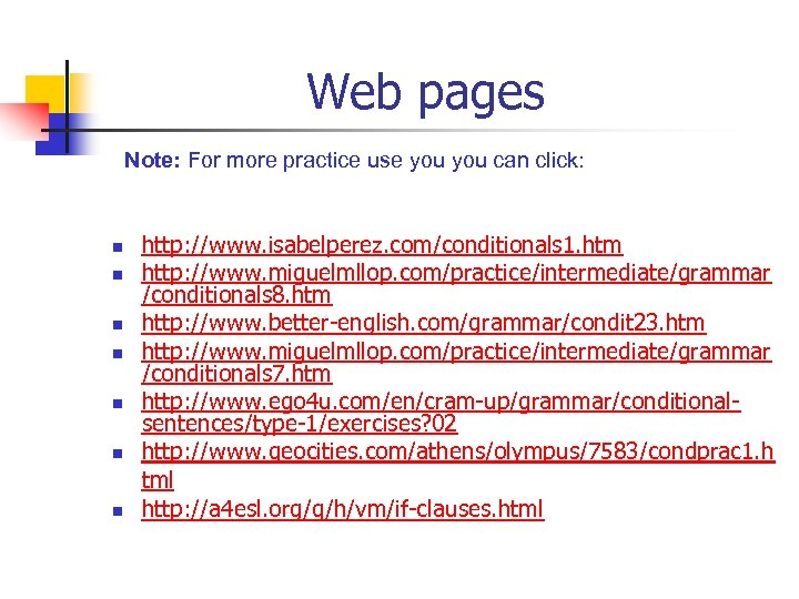 Web pages Note: For more practice use you can click: n n n n