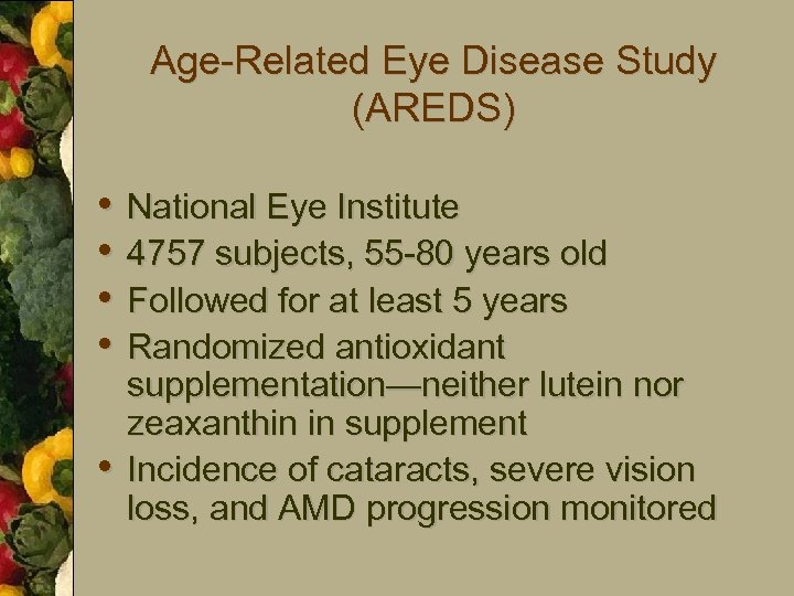 Age-Related Eye Disease Study (AREDS) • • • National Eye Institute 4757 subjects, 55