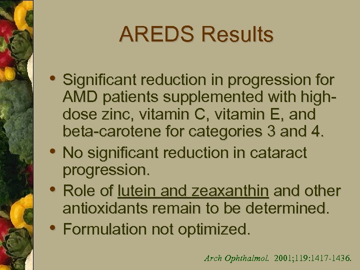 AREDS Results • Significant reduction in progression for • • • AMD patients supplemented