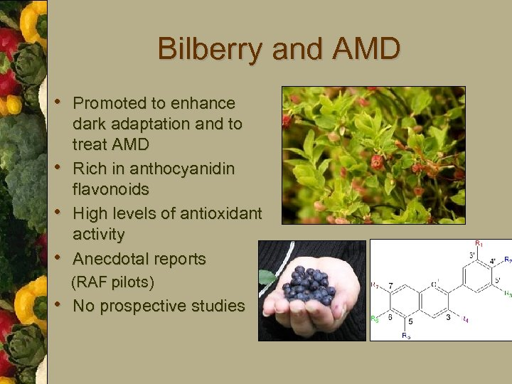 Bilberry and AMD • Promoted to enhance • • • dark adaptation and to