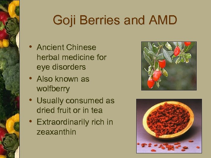 Goji Berries and AMD • Ancient Chinese • • • herbal medicine for eye