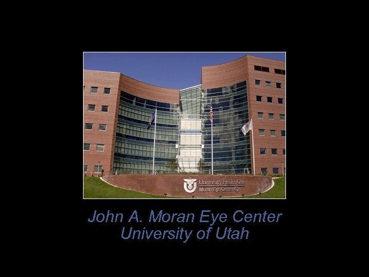 John A. Moran Eye Center University of Utah