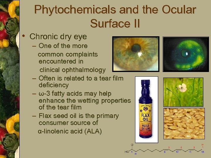Phytochemicals and the Ocular Surface II • Chronic dry eye – One of the