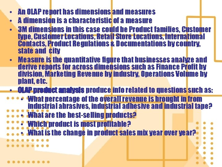 • An OLAP report has dimensions and measures • A dimension is a