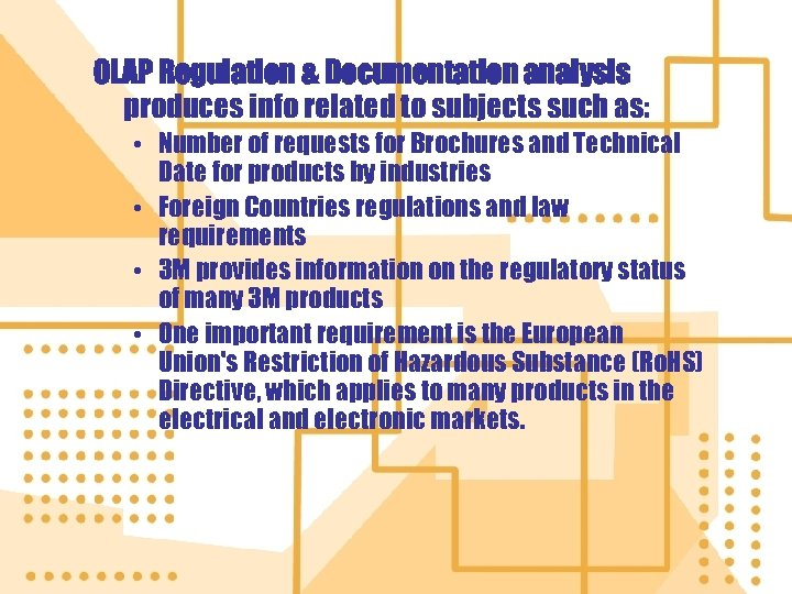 OLAP Regulation & Documentation analysis produces info related to subjects such as: • Number