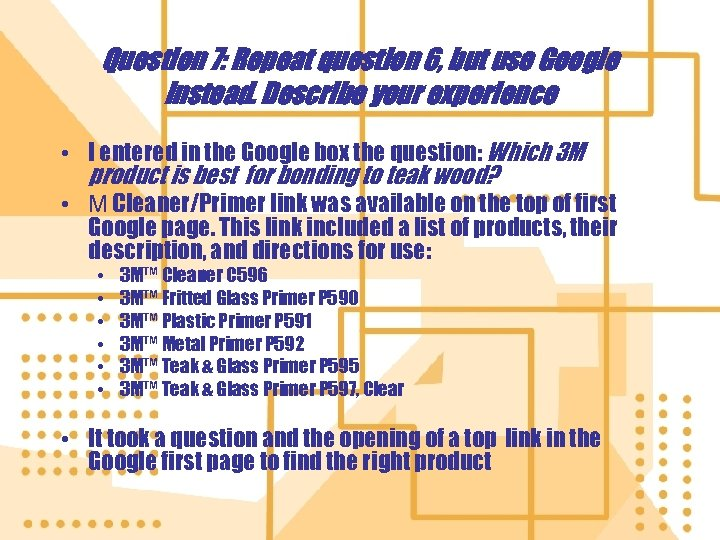 Question 7: Repeat question 6, but use Google instead. Describe your experience • I
