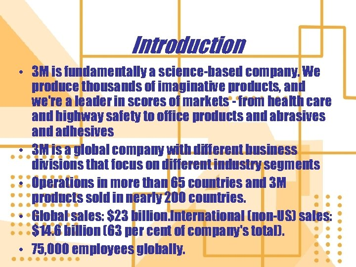 Introduction • 3 M is fundamentally a science-based company. We produce thousands of imaginative