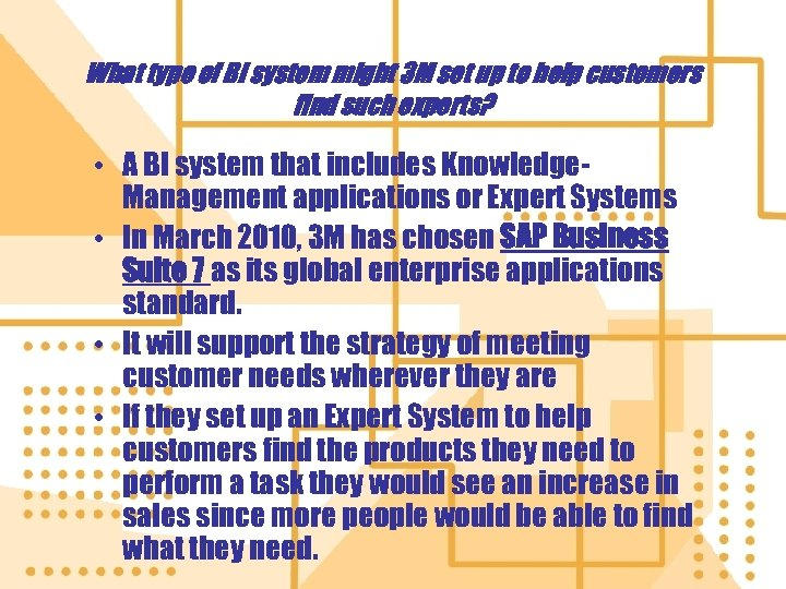 What type of BI system might 3 M set up to help customers find