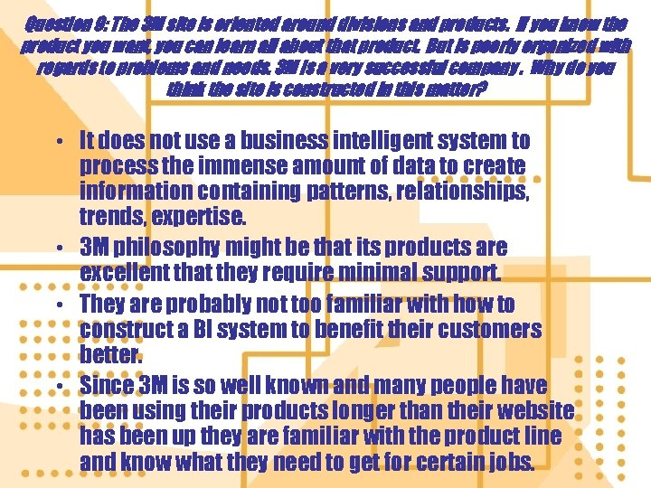 Question 9: The 3 M site is oriented around divisions and products. If you