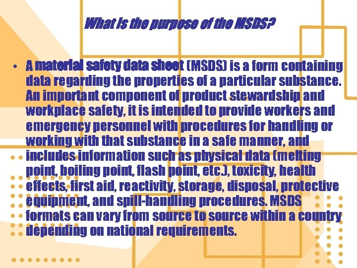 What is the purpose of the MSDS? • A material safety data sheet (MSDS)