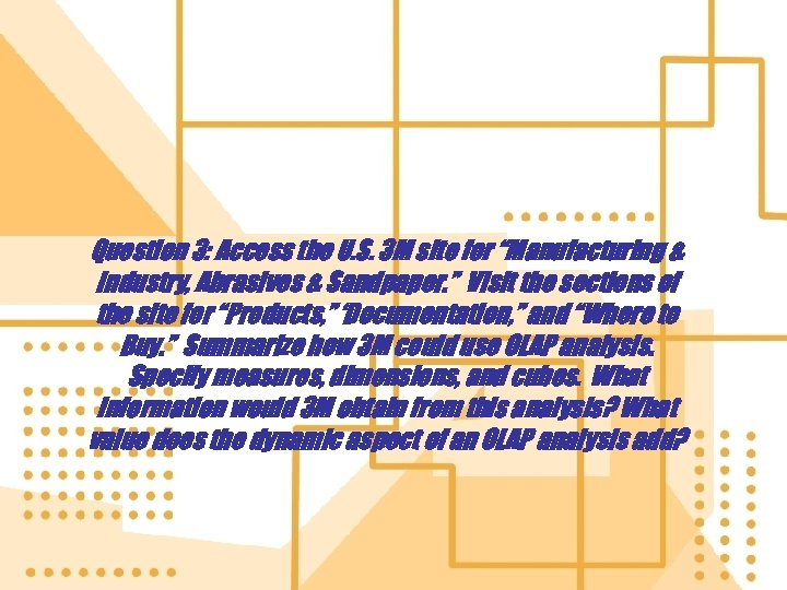 """Question 3: Access the U. S. 3 M site for """"Manufacturing & Industry, Abrasives"""