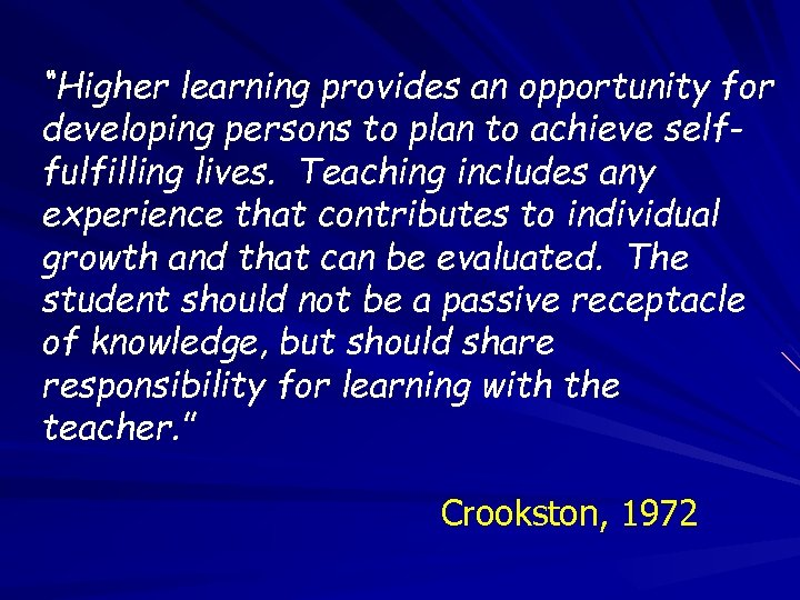 """""""Higher learning provides an opportunity for developing persons to plan to achieve selffulfilling lives."""