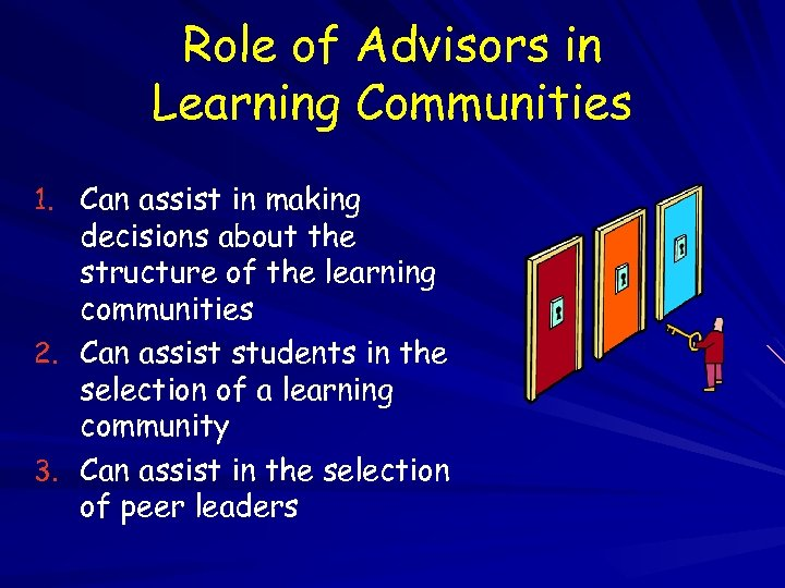 Role of Advisors in Learning Communities 1. Can assist in making decisions about the
