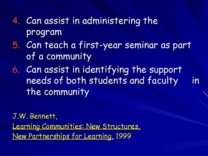 4. Can assist in administering the program 5. Can teach a first-year seminar as