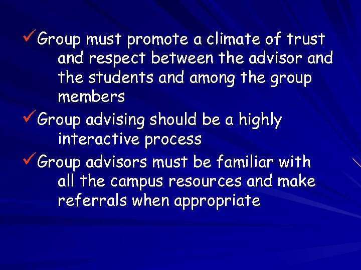 üGroup must promote a climate of trust and respect between the advisor and the