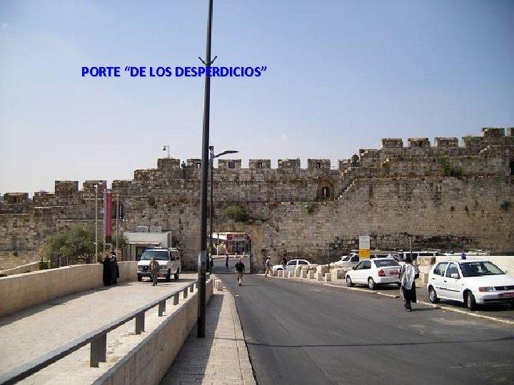 "PORTE ""DE LOS DESPERDICIOS"" Thursday, March 15, 2018 16"