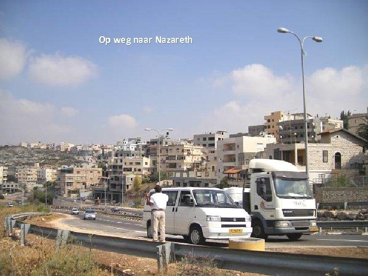 Op weg naar Nazareth