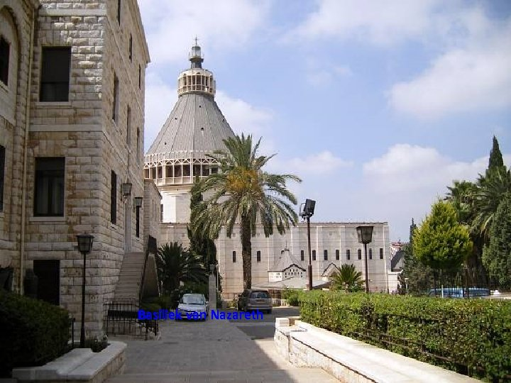 Basiliek van Nazareth Thursday, March 15, 2018 37