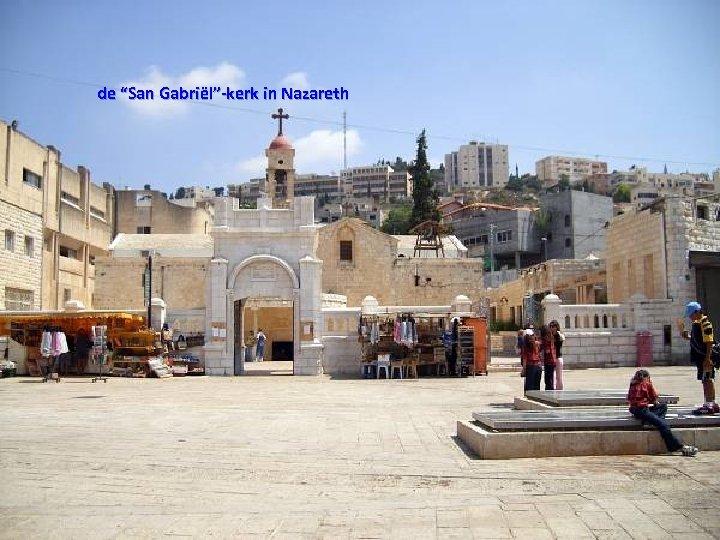 "de ""San Gabriël""-kerk in Nazareth"