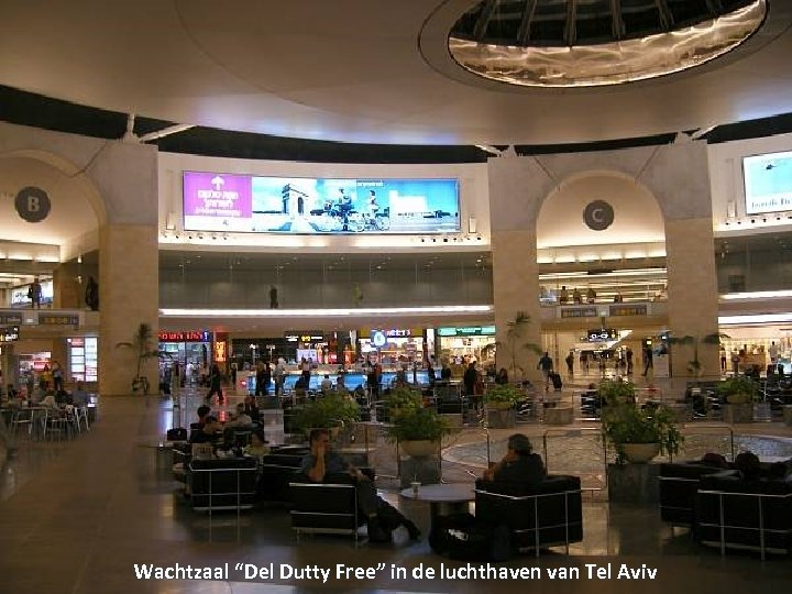 "Wachtzaal ""Del Dutty Free"" in de luchthaven van Tel Aviv Thursday, March 15, 2018"
