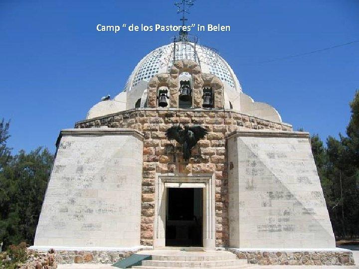 """Camp """" de los Pastores"""" in Belen"""